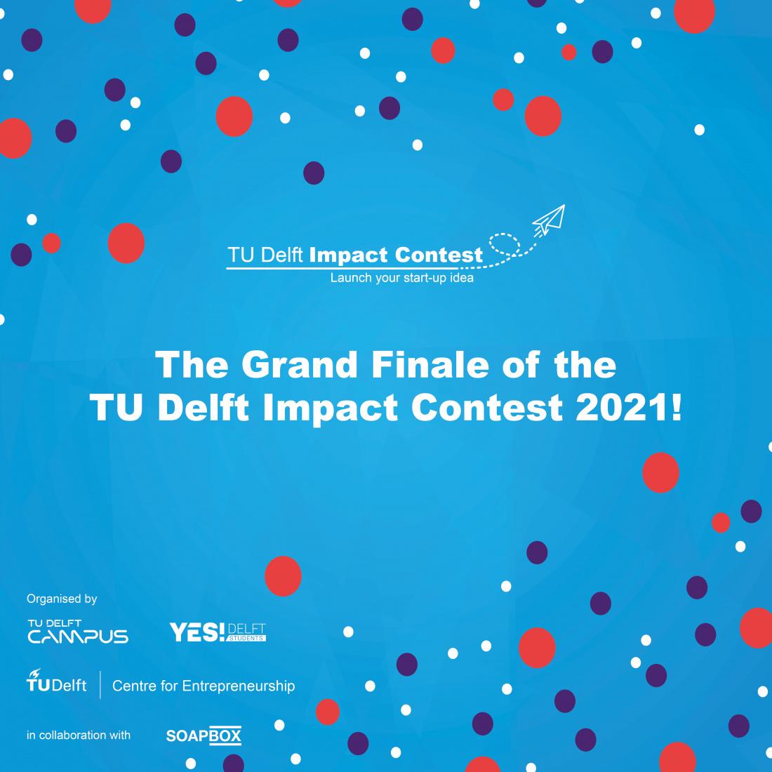 Grand FInale TU Delft Impact Contest 2021